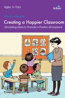 100+ Fun Ideas for a Happier Classroom - Eileen Jones