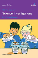 100+ Fun Ideas for Science Investigations - Anita Loughrey
