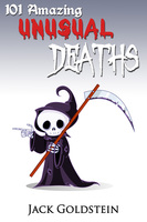 101 Amazing Unusual Deaths - Jack Goldstein