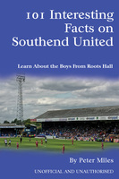101 Interesting Facts on Southend United - Peter Miles