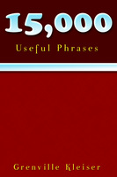 15000 Useful Phrases - Grenville Kleiser