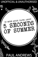 50 More Quick Facts about 5 Seconds of Summer - Paul Andrews