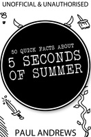 50 Quick Facts about 5 Seconds of Summer - Paul Andrews