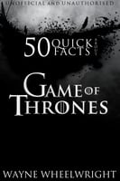 50 Quick Facts About Game of Thrones - Wayne Wheelwright