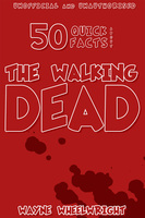 50 Quick Facts About the Walking Dead - Wayne Wheelwright