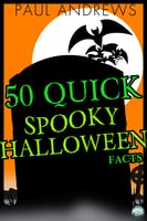 50 Quick Spooky Halloween Facts - Paul Andrews