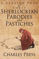 A Bedside Book of Early Sherlockian Parodies and Pastiches - Charles Press