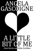A Little Bit of Me - Angela Gascoigne