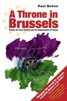 A Throne in Brussels - Paul Belien