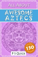 All About: Awesome Aztecs - P.S. Quick