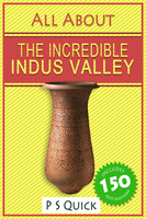 All About: The Incredible Indus Valley - P.S. Quick