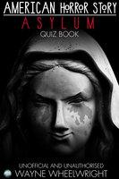 American Horror Story - Asylum Quiz Book - Wayne Wheelwright