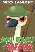 An Emu at War - Merv Lambert