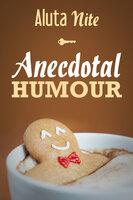 Anecdotal Humour - Aluta Nite