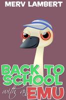 Back to School with an Emu - Merv Lambert