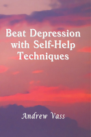 Beat Depression with Self-Help Techniques - Andrew Vass
