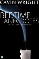Bedtime Anecdotes - Cavin Wright