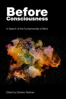 Before Consciousness - Zdravko Radman