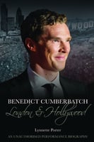 Benedict Cumberbatch: London and Hollywood - Lynnette Porter