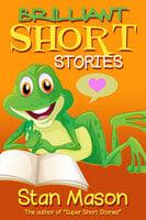 Brilliant Short Stories - Stan Mason