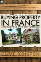 Buying Property in France - Clive Kristen
