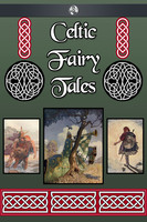 Celtic Fairy Tales - Joseph Jacobs