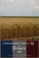 Chateau and Country Life in France - Mary King Waddington