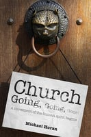 Church-going, Going, Gone! - Michael Horan