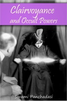 Clairvoyance and Occult Powers - Swami Panchadasi