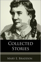 Collected Stories - Mary E. Braddon