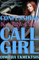 Confessions of a High-Priced Call Girl - Dimitra Ekmektsis