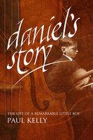 Daniel's Story - Paul Kelly