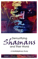 Demystifying Shamans and Their World - Adam J. Rock