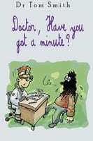 Doctor Have You Got a Minute - Tom Smith
