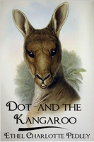 Dot and the Kangaroo - Ethel Charlotte Pedley