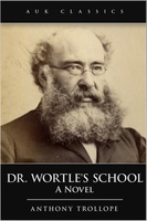 Dr Wortle's School - Anthony Trollope