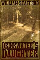 Drinkwaters Daughter - William Stafford