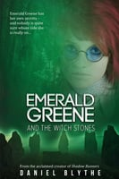 Emerald Greene and the Witch Stones - Daniel Blythe