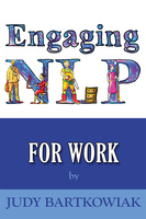 Engaging NLP for Work - Judy Bartkowiak