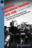 Explaining International Relations 1918-1939 - Nick Shepley