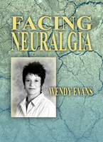 Facing Neuralgia - Wendy Evans