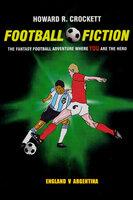 Football Fiction: England v Argentina - Howard R. Crockett