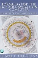 Formulas for the E6-B Air Navigation Computer - Frank Hitchens