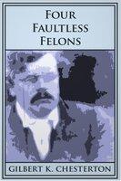 Four Faultless Felons - G.K. Chesterton