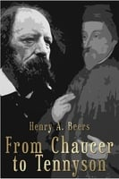 From Chaucer to Tennyson - Henry A. Beers