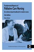 Fundamental Aspects of Palliative Care Nursing 2nd Edition - Robert Becker