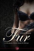 Fur - Vanessa de Sade