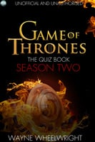 Game Of Thrones The Quiz Book - Season Two - Wayne Wheelwright