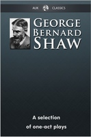 George Bernard Shaw - A Selection of One-Act Plays - George Bernard Shaw