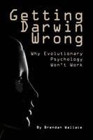 Getting Darwin Wrong - Brendan Wallace